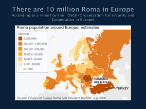 There are 10 million Roma in Europe According to a report by the