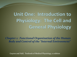 Unit One: Introduction to Physiology: The Cell and