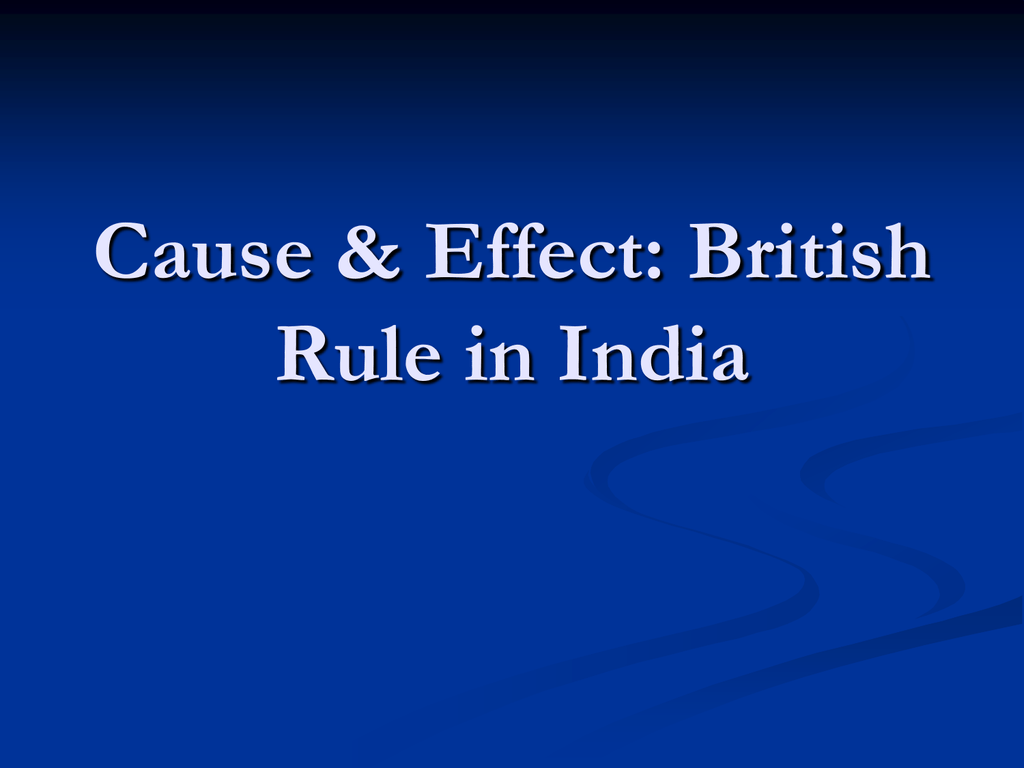 good effects of british rule in india