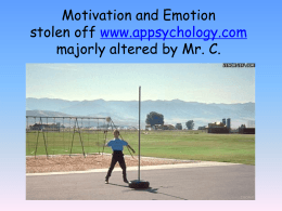 Motivation and Emotion stolen off www.appsychology.com majorly