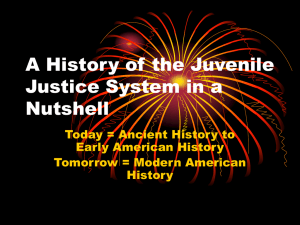 "A ""Short"" history of the Juvenile Justice System"
