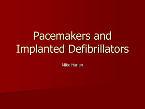Pacemakers and Implanted Defibrillators
