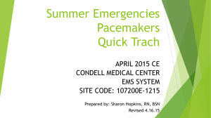 CE Summer Emergencies, Pacemakers, Quick Trach