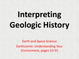 Interpreting Geologic History Earthcomm: Understanding Your