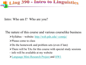 Ling 390 - Intro to Linguistics - Winter 2005 Class 1
