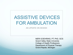 ASSISTIVE DEVICES FOR AMBULATION