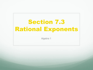 Section 7.3 Rational Exponents
