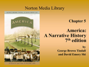 Chapter 5 America: A Narrative History 7 th edition