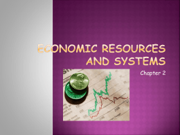CH 2 Economic Resources and Systems