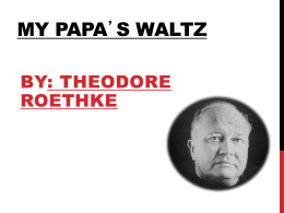 an analysis of my papas waltz by theodor roethke My papa's waltz by theodore roethke the whiskey on your breath could make a   new criticism analysis of my papa waltz - download as word doc (doc / docx),.