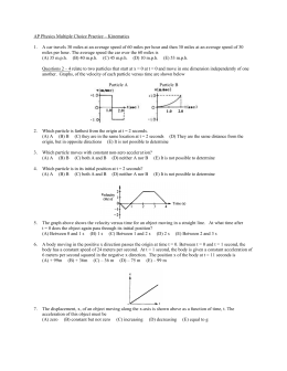AP Physics Multiple Choice Practice – Kinematics 1. A car travels 30