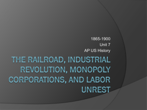 The Railroad, Industrial Revolution, Monopoly Corporations, and