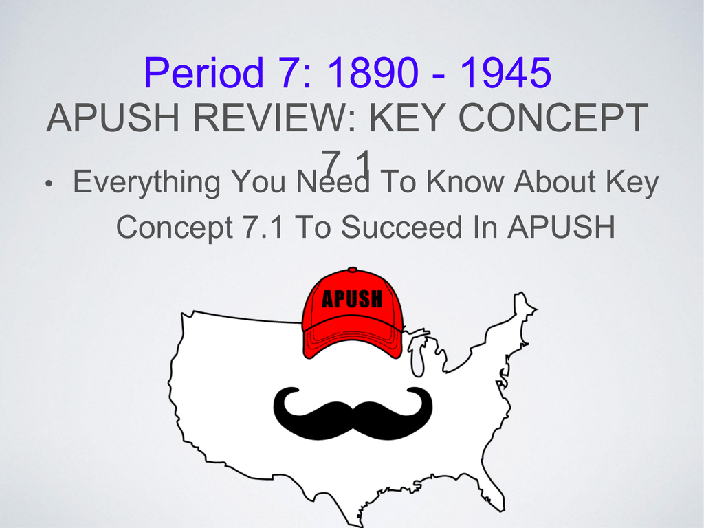 APUSH Review: Key Concept 7 1