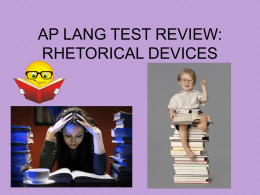 AP LANG TEST REVIEW: RHETORICAL DEVICES