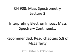 CH 908: Mass Spectrometry Lecture 3