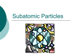 Notes: Subatomic Particles