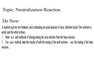 Neutralization Reactions Acid HX(aq) + MOH(aq) → MX(aq) +H 2 O(l)