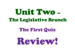 Unit Two * The Legislative Branch