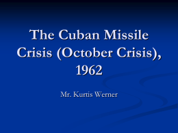 The Cuban Missile Crisis, 1962 - Harry S. Truman Library and