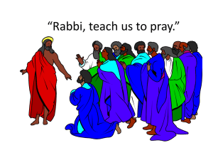 Rabbi, teach us to pray.