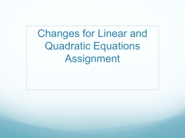 Changes for Linear and Quadratics Assignment