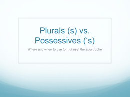 Plurals (s) vs. Possessives (*s)