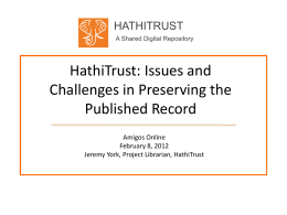 HathiTrust: Issues and Challenges in Preserving the Published Record