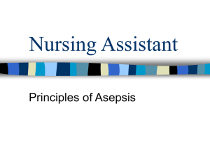Nursing Assistant - Principles of Asepsis
