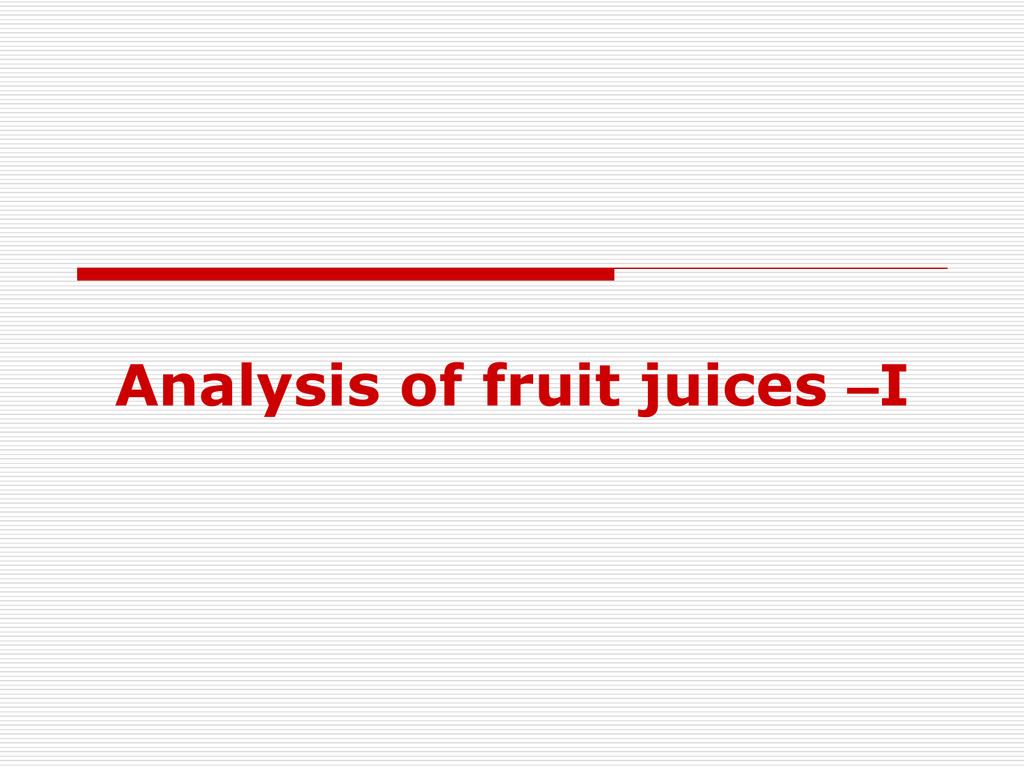 Analysis of fruit juices