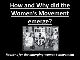 How and Why did the Women's Movement emerge?