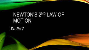 Newton*s 2nd Law of motion