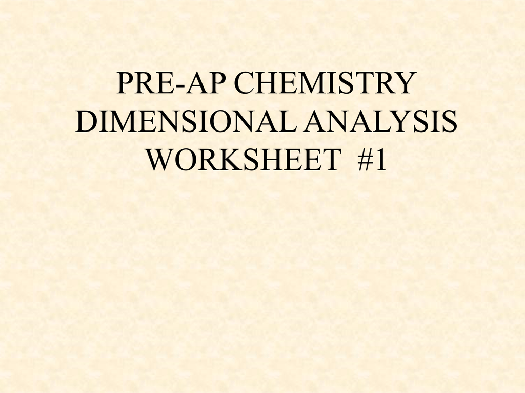 worksheet Dimensional Analysis Problems Worksheet pre ap chemistry dimensional analysis worksheet 1