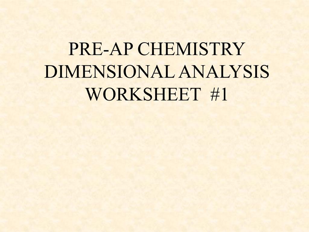 Pre Ap Chemistry Dimensional Analysis Worksheet 1