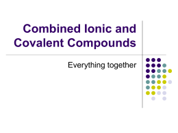 Combined Ionic and Covalent Compounds
