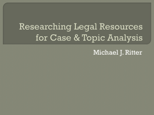 Researching Legal Resources for Case & Topic Analysis