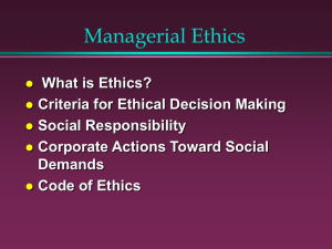 Chapter 5: Managerial Ethics & Corporate Social