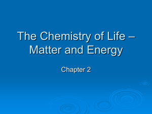 The Chemistry of Life – Matter and Energy