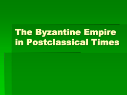 The Byzantine Empire and Eastern Europe in Postclassical Times