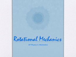 Rotational Mechanics - AdvancedPlacementPhysicsC