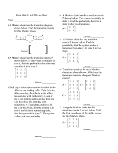 Finite Math 8.1 to 8.3 Review Sheet Name: 1. A Markov chain has