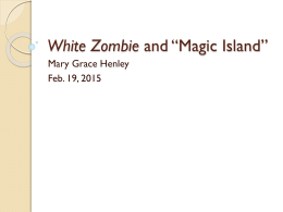 White Zombie and *Magic Island*