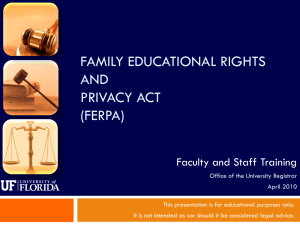 FERPA PowerPoint for Staff - UF Registrar