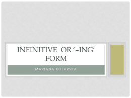 Infinitive or **ing* form