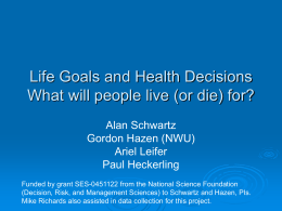Life Goals and Health Decisions What will people live (or die) for?