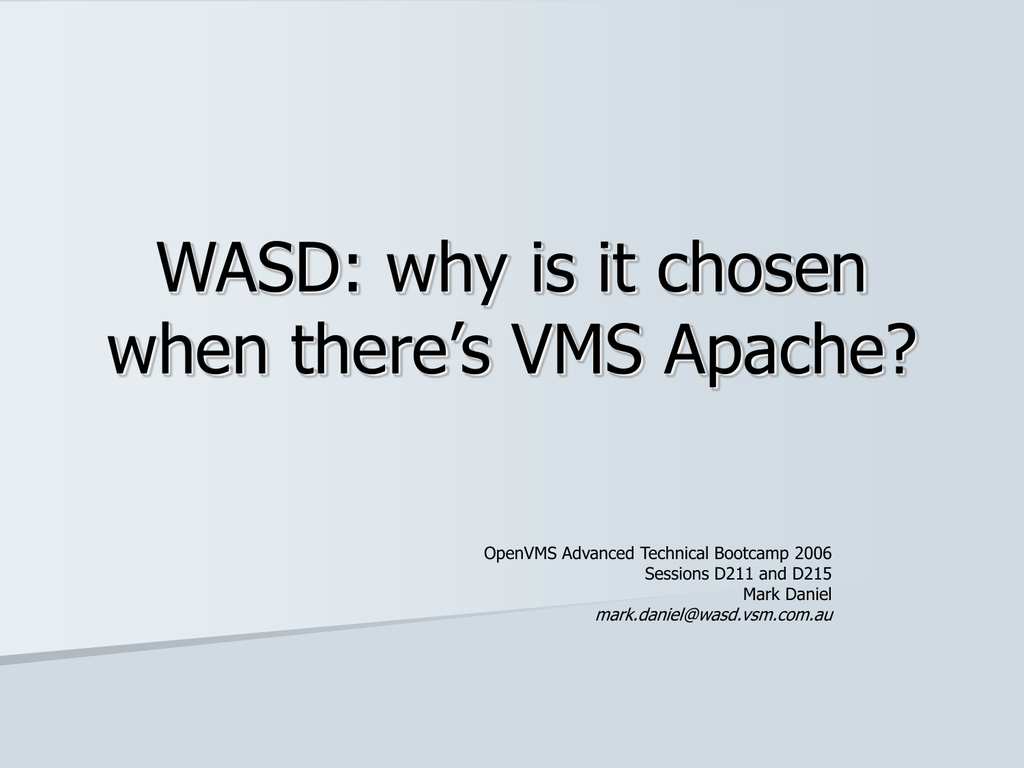WASD: why is it chosen when there's VMS Apache?
