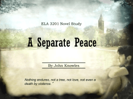 a comprehensive analysis of a separate peace by john knowles A separate peace: a process essay on the rites of passage in john knowles' a separate peace by sairalyn ansano, fahid khawaja, and taquonya washington, sophomores from librarythinkquestorg arts and literature, academic high school.