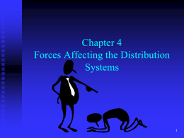 Forces Affecting the Distribution Systems