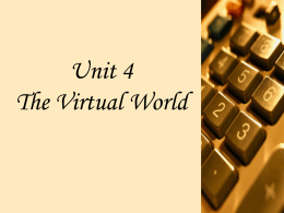 Unit 4 The Virtual World