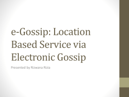 E-Gossip: Location Based Service via Electronic Gossip