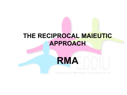 The Reciprocal Maieutic Approach